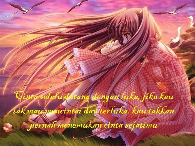 1.Cinta selalu datang dengan luka, jika kau